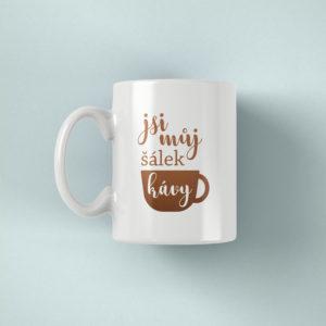 Hrnicek s potiskem jsi muj salek kavy