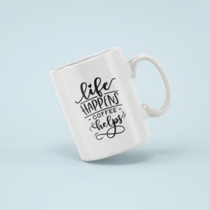 Hrnek napisem Life happens coffee helps